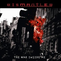 Dismantled - The War Inside Me (2011)