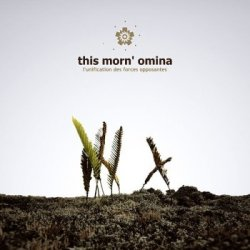 This Morn' Omina - L'Unifications Des Forces Opposantes (2CD) (2011)