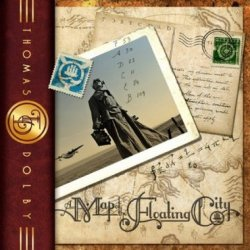 Thomas Dolby - A Map Of The Floating City (2011)