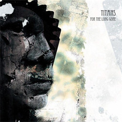 Titans - For The Long Gone (2012)