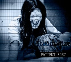 Traumatize - Patient 6032 (EP) (2011)