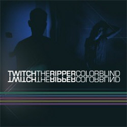 Twitch The Ripper - Colorblind (2012)