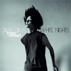 Tying Tiffany - Dark Days, White Nights (2012)