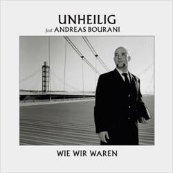 Unheilig Feat. Andreas Bourani - Wie Wir Waren (CDM) (2012)
