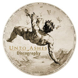 Unto Ashes Discography 1999-2012