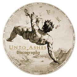 Unto Ashes Discography 1999-2012