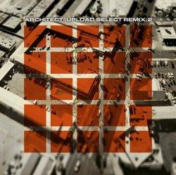 Architect - Upload Select Remix.2 (2011)