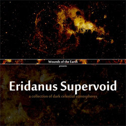 VA - Wounds Of The Earth IV: Eridanus Supervoid (2011)