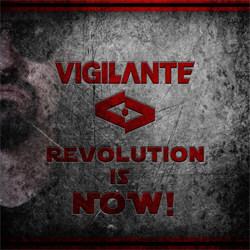 Vigilante - Revolution Is Now! (2012)