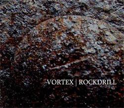 Vortex - Rockdrill (2011)