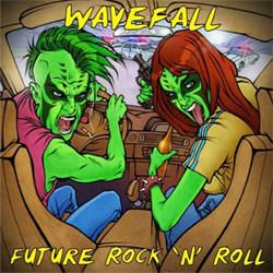 Wavefall - Future Rock 'n' Roll (2012)