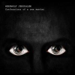 Werewolf Jerusalem - Confessions Of A Sex Maniac (4CD) (2011)