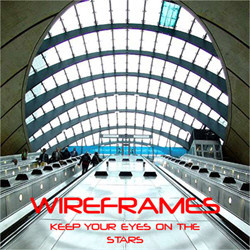 Wireframes - Keep Your Eyes On The Stars (2011)