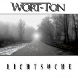 Wort-Ton - Lichtsuche (2011)