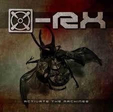 X-RX - Activate the Machinez (2012)