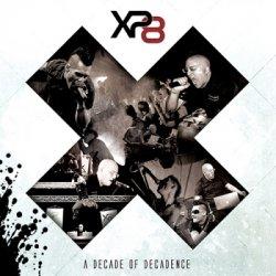 XP8 - X: A Decade Of Decadence (EP) (2011)