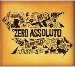 Zero Assoluto - Perdermi (2011)