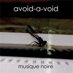 Avoid-A-Void - Musique Noire (2012)