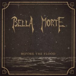 Bella Morte - Before The Flood (2011)