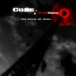Code: Red Core - The Power Of Noise (2011)