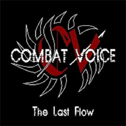 Combat Voice - The Last Flow (2011)