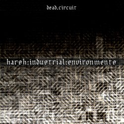 dead.circuit - harsh:industrial:environments (EP) (2011)