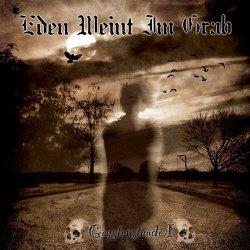Eden Weint Im Grab - Geysterstunde I (2011)