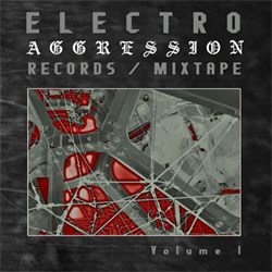 VA - Electro Aggression Records / Mixtape Volume I (2012)