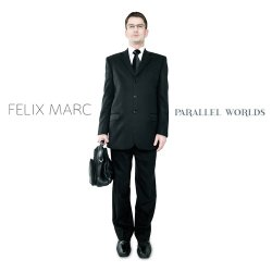 Felix Marc - Parallel Worlds (2011)