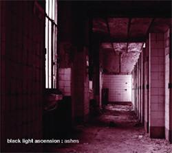 Black Light Ascension - Ashes (2011)