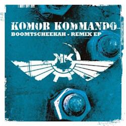 Komor Kommando - Boomtscheekah - Remix EP (2012)