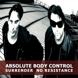Absolute Body Control - Surrender No Resistance (EP) (2011)