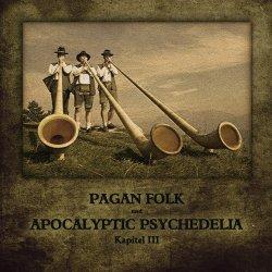 VA - Pagan Folk Und Apocalyptic Psychedelia (Kapitel III) (2011)