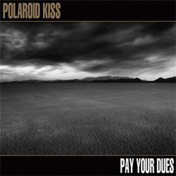 Polaroid Kiss - Pay Your Dues (Promo Single) (2012)