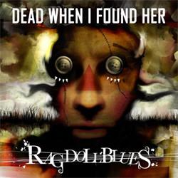 Dead When I Found Her - Rag Doll Blues (2012)
