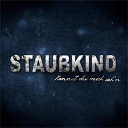Staubkind - Kannst Du Mich Seh'n (CDM) (2012)
