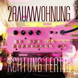 2raumwohnung - Achtung Fertig (2013)