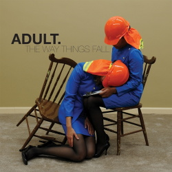 ADULT. - The Way Things Fall (2013)