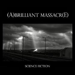 [A]Brilliant Massacr[E] - Science Fiction (2013)
