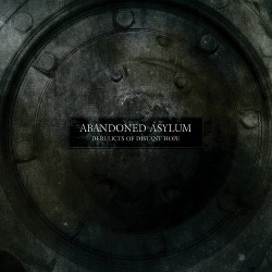 Abandoned Asylum - Derelicts Of Distant Hope (2013)