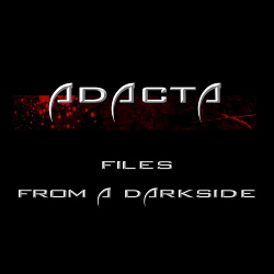 Adacta - Files From A Darkside (2013)