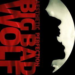 Aesthetic Perfection - Big Bad Wolf (Single) (2013)