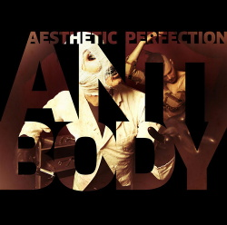 Aesthetic Perfection - Antibody (EP) (2013)