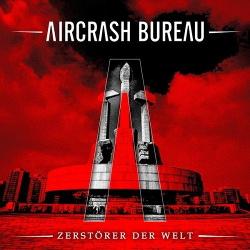 Aircrash Bureau - Zerstorer Der Welt (EP) (2013)