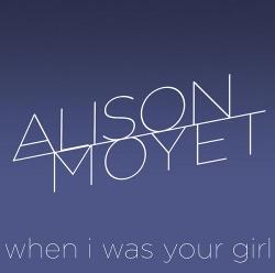 Alison Moyet - When I Was Your Girl (Single) (2013)