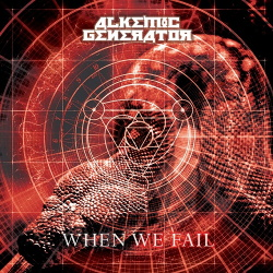Alkemic Generator - When We Fail (EP) (2013)