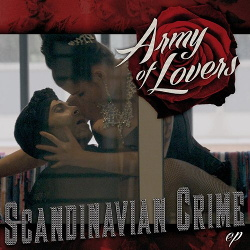 Army Of Lovers - Scandinavian Crime (2013)
