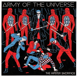 Army of the Universe - The Hipster Sacrifice (2013)