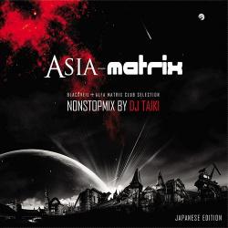 VA - Asia Matrix - Non Stop Mix by DJ Taiki (2010)