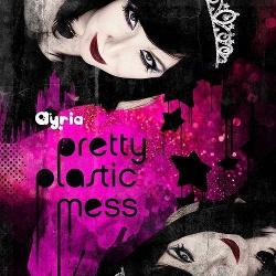 Ayria - Pretty Plastic Mess (EP) (2013)